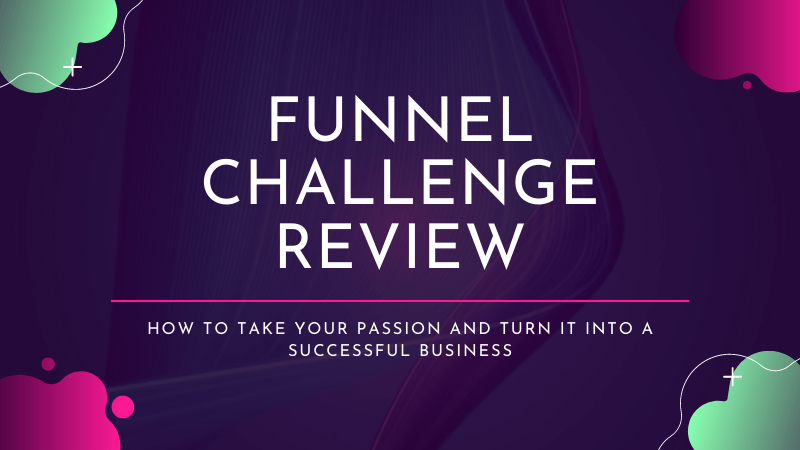 Funnel Challenge Review ᐈ Sales Funnels For Influencers & Bloggers