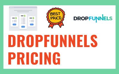 Dropfunnels Pricing Plan Guide [2020] – Top Sales Funnel Builder
