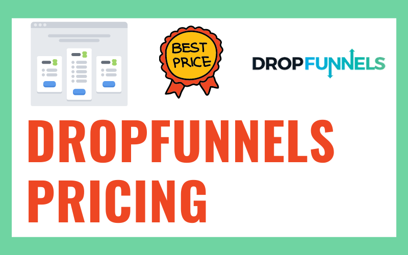Dropfunnels Pricing Plan Guide [2020] – Top Sales Funnel Builder