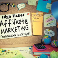 High Ticket Affiliate Marketing Definition And Program Tips